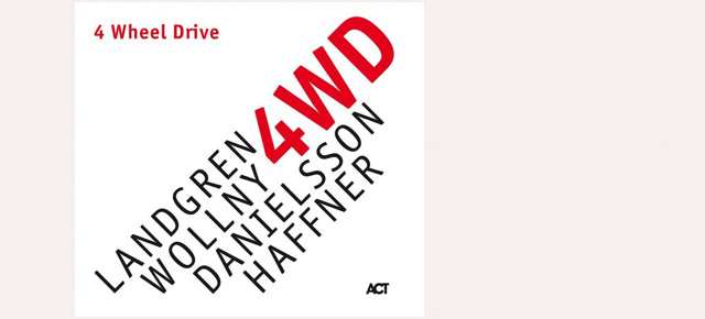 Nils Landgren - 4 Wheel Drive -  New Release!