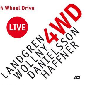 Nils Landgren - New Album Release - 4WD Live