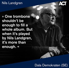The last opus and the first Nils Landgren solo album is out