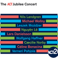 The ACT Jubilee Concert - Directed & Co-produced by Nils Landgren