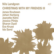 Nils Landgren - Christmas with my friends III - New CD out now