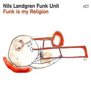 The Nils Landgren Funk Unit's new album is out !!