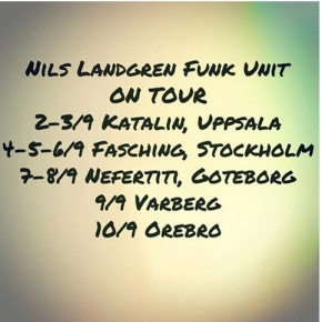 Nils Landgren Funk Unit Swedish Tour: From the 2nd to the 10th of September