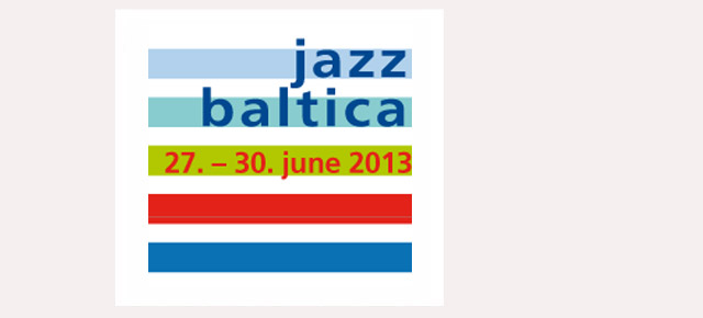 Jazz Baltica 2013 – June 27th to 30th