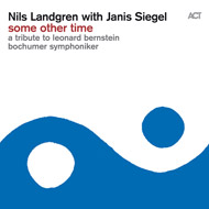 Nils Landgren's new album is now out! Some other time, a tribute to Leonard Bernstein